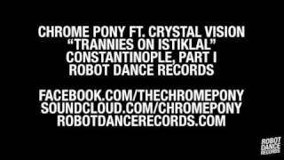 Chrome Pony ft. Crystal Vision - Trannies on Istiklal [Robot Dance Records]
