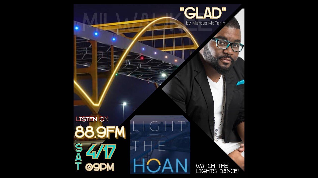 Marcus McFarlin- Glad (The Hoan Bridge Edition)