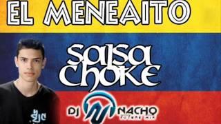 EL MENEAITO SALSA CHOKE - DJ NACHO (NUEVA VERSIÓN)