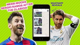 Messi mocks Ramos on WhatsApp after the Clasico! - Oh My Goal
