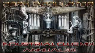 Industrial Club Mix ANNUAL 2010 From DJ DARK MODULATOR