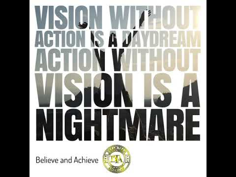 Vision without action is a daydream       Action without vision is a nightmare