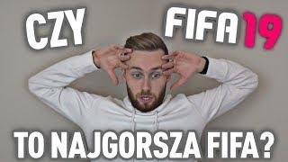 CZY FIFA 19 TO NAJGORSZA FIFA W HISTORII?