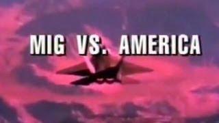 Война в воздухе. МиГ против Америки / The Air Combat. MIG vs. America