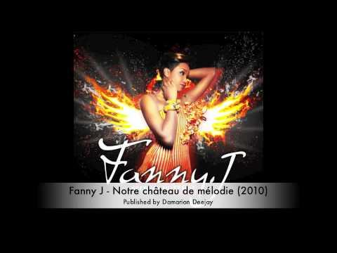 Fanny J - Notre château de mélodie (2010)
