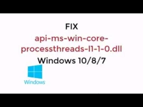 FIX Api-ms-win-core-processthreads-l1-1-0.dll Windows 10/8/7 [UPDATED 2019]