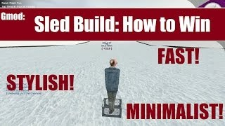 Gmod Sled Build: How To Win