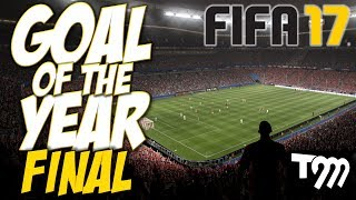 Fifa 17 - GOAL OF THE YEAR - FINAL!!!