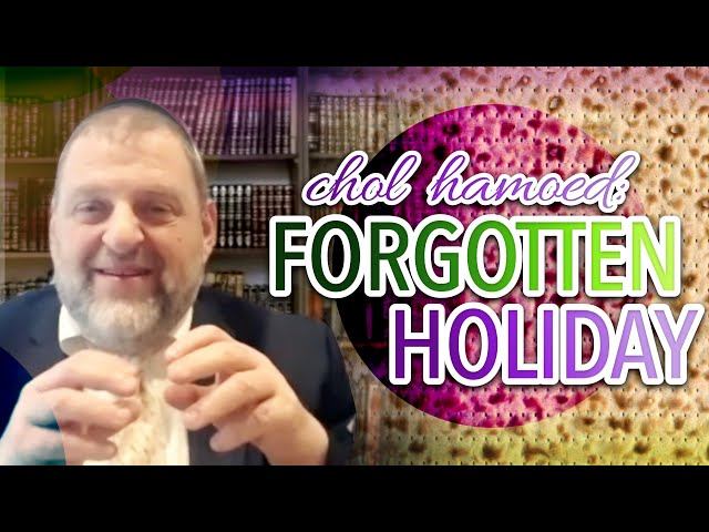 Forgotten Holiday (Pesach 2021 #3) (Ep. 131)