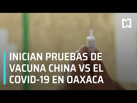 Pruebas de vacuna china Cansino contra el Covid-19 en Oaxaca - En Punto