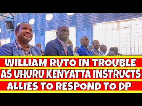 Panic in William Ruto camp as Uhuru Kenyatta Instructs Allies to Respond to DP allies