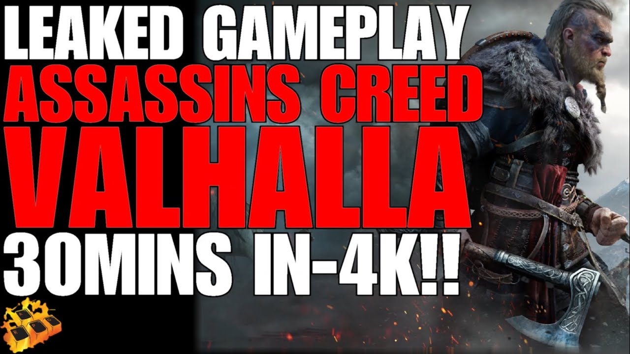 *NEW* ASSASSIN'S CREED VALHALLA GAMEPLAY!! 30MINS OF LEAKED 4K GAMEPLAY!! CHECK IT OUT!!
