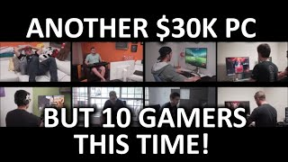 8 (or is it 10?) Gamers, 1 CPU Taking it to the Next Level!