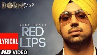Red Lips (Lyrical Song) Deep Money | Latest Punjabi Full Song | Born Star