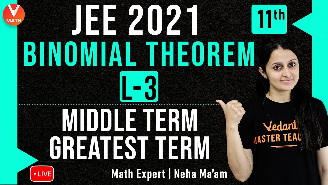 JEE: Binomial Theorem L-3 | Middle Term & Greatest Term | Class 11 | JEE Maths | JEE 2021 | Veda