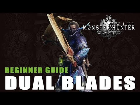 Dual Blades Guide: Monster Hunter World