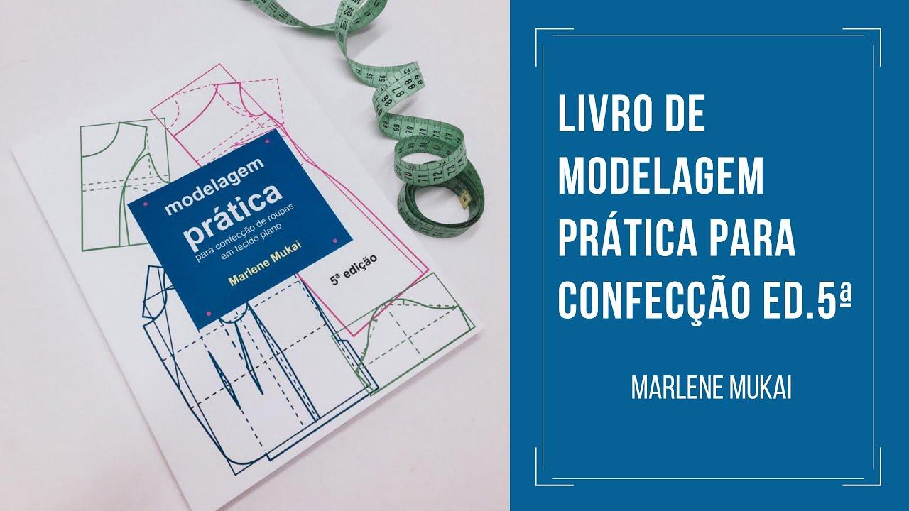 b5fdb954e Livro Modelagem prática para confecção ED.5ª - Marlene Mukai - Maximus  Tecidos | Loja Online