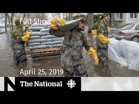 The National for April 25, 2019 — Doctor Shortages, Ottawa's Facebook Fight, Eastern Floods