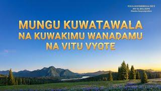 """2018 Gospel Music """"Mungu Kuwatawala na Kuwakimu Wanadamu na Vitu Vyote"""" (Swahili Subtitles)"""