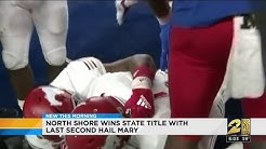 North Shore wins state title with last second Hail Mary