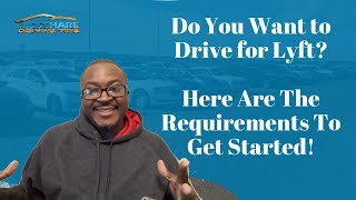 Driving for Lyft Requirements To Get Started