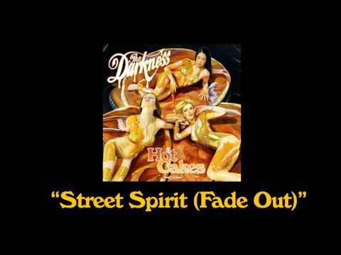 "The Darkness - ""Street Spirit (fade out)"