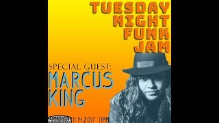 Tuesday Night Funk Jam W/ Marcus King 11-14-2017