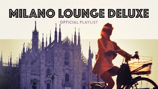Milano Lounge Deluxe  Cool Music 2021