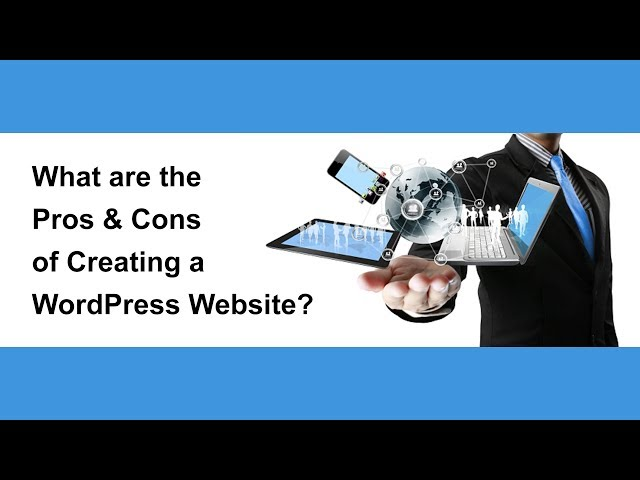 What are the Pros & Cons of Creating a WordPress Website?