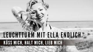 Leuchtturm mit Ella Endlich - Küss mich, halt mich, lieb mich (offizielles Video)