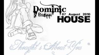 Dominic aka Rugaal - Thoughs About You / AUGUST 2010 SUMMER HOUSE CLUB