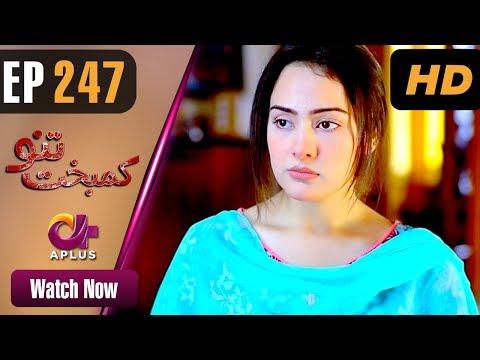 Kambakht Tanno - Episode 247 - Aplus ᴴᴰ Dramas