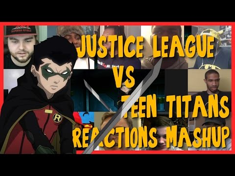 Justice League vs Teen Titans - Official Trailer - Reactions Mashup