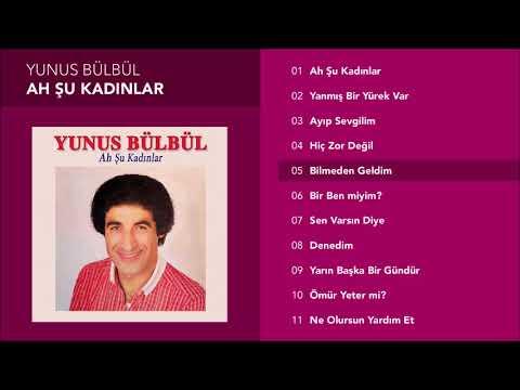 Bilmeden Geldim - Yunus Bülbül