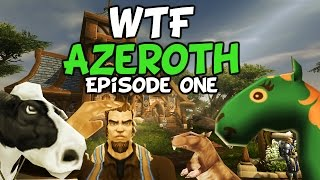 (WoW Machinima) - WTF Azeroth Episode One