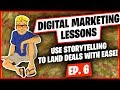 Ep 6 - Use Storytelling to Land Deals with Ease!