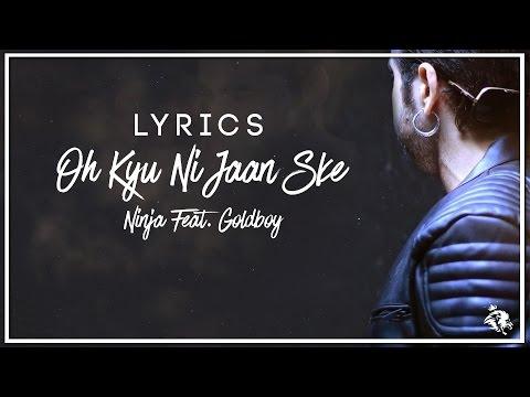 Oh Kyu Ni Jaan Ske | Lyrics | Ninja Feat. Goldboy |  Latest Punjabi Songs | Syco TM