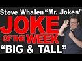 """MR. JOKES"" - JOKE OF THE WEEK - ""Big & Tall"""