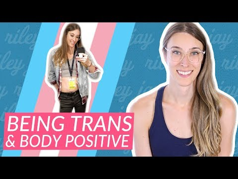 Are trans people allowed to be body positive? | Riley J. Dennis