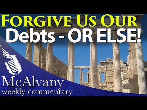 Forgive Us Our Debts - Or Else! | McAlvany Weekly Commentary 2015