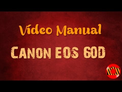 Vídeo Manual - Canon EOS 60D (Português)