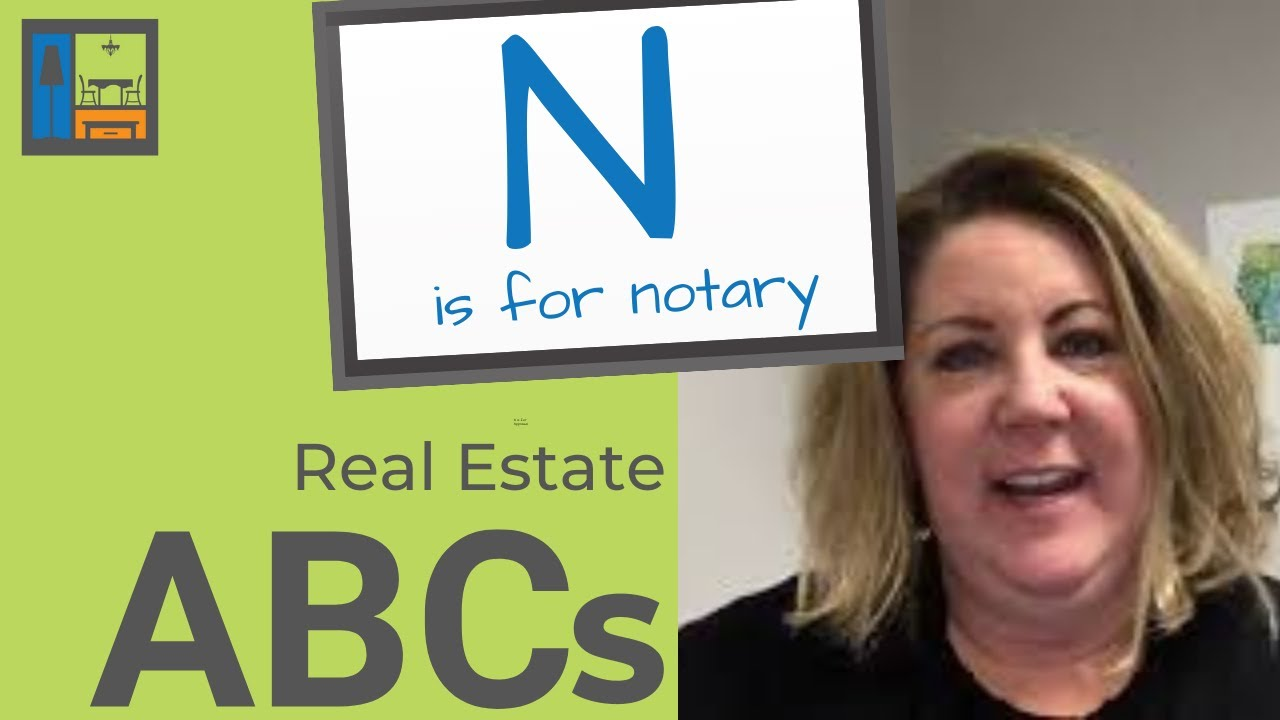 N is for Notary | Real Estate ABCs