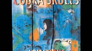 COBRA SKULLS - AGITATIONS - 2011 - FULL ALBUM