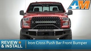 2015-2017 Ford F-150 Iron Cross Push Bar Front Bumper Review & Install