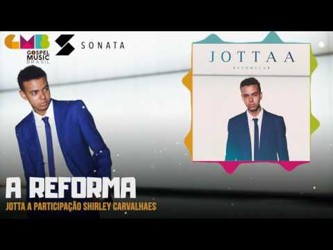 Jotta A part. Shirley Carvalhaes - A Reforma | Sonata Label