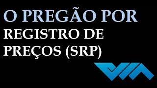 O pregão por registro de preços SRP
