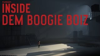 INSIDE: We Dem Boogie Boiz - Part 1