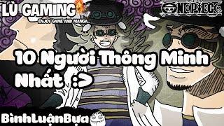 Top 10 Người Thông Minh Nhất One Piece | Bình Luận Bựa #12