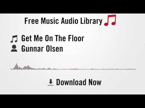 Get Me On The Floor - Gunnar Olsen (YouTube Royalty-free Music Download)