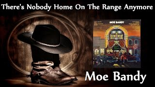 Watch Moe Bandy Theres Nobody Home On The Range Anymore video